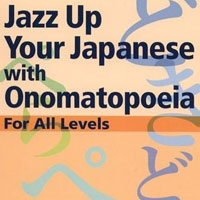 Jazz up you Japanese with Onomatopeia